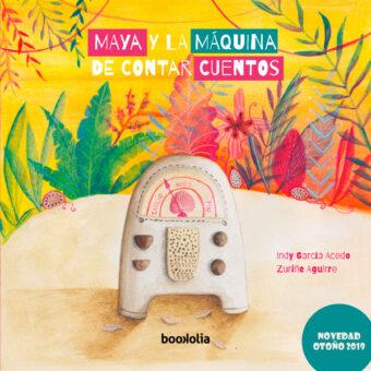 Maya y la máquina de contar cuentos